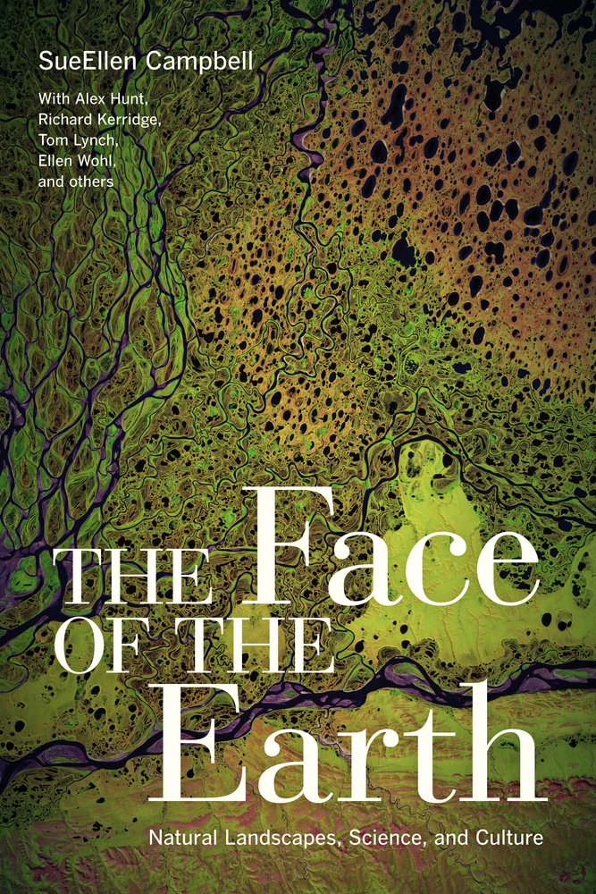 The Face Of The Earth By Sueellen Campbell Paperback University