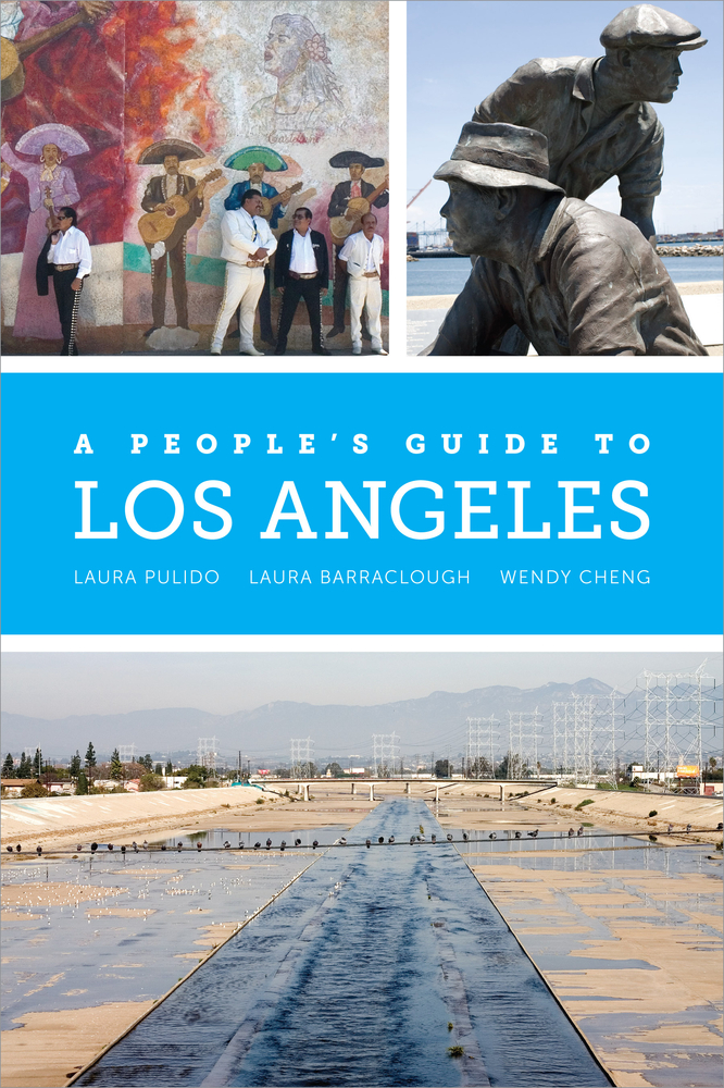 A peoples guide to los angeles by laura pulido laura barraclough download cover image fandeluxe Gallery
