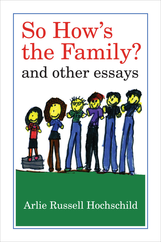 so how s the family arlie russell hochschild paperback view larger