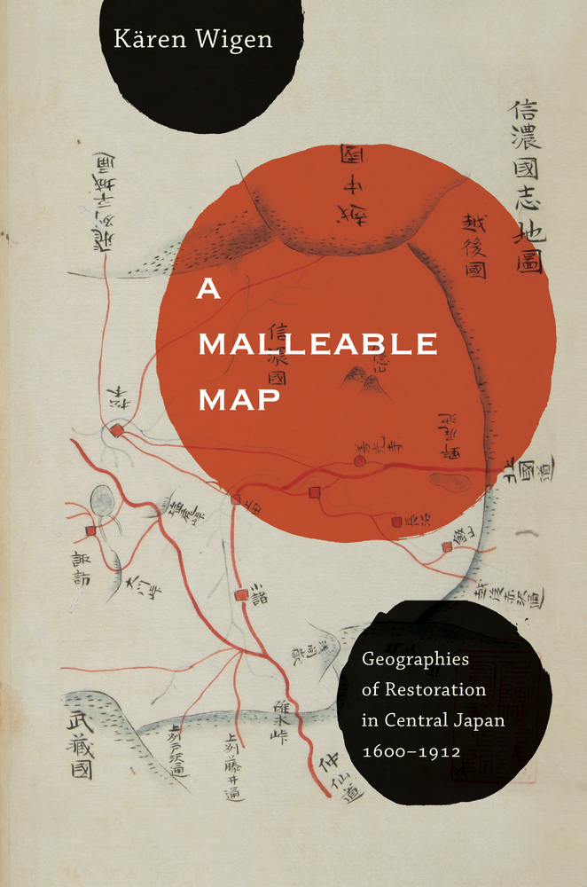 Map Of Japan 1600.A Malleable Map By Karen Wigen Paperback University Of