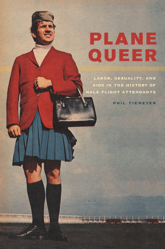 Plane Queer Phil Tiemeyer Paperback University Of