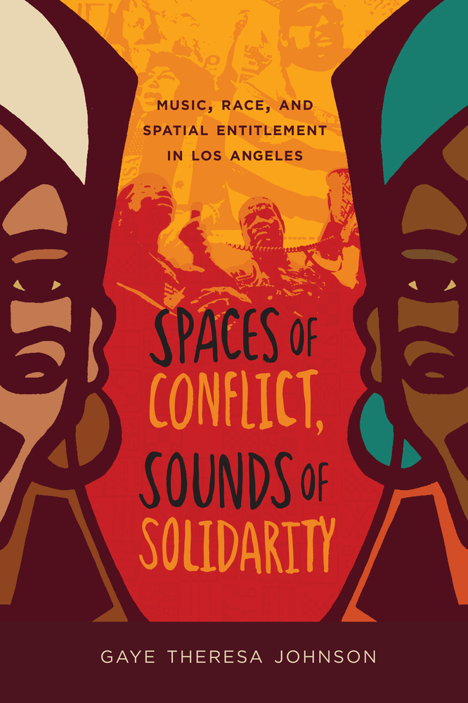 Spaces Of Conflict Sounds Of Solidarity By Gaye Theresa Johnson