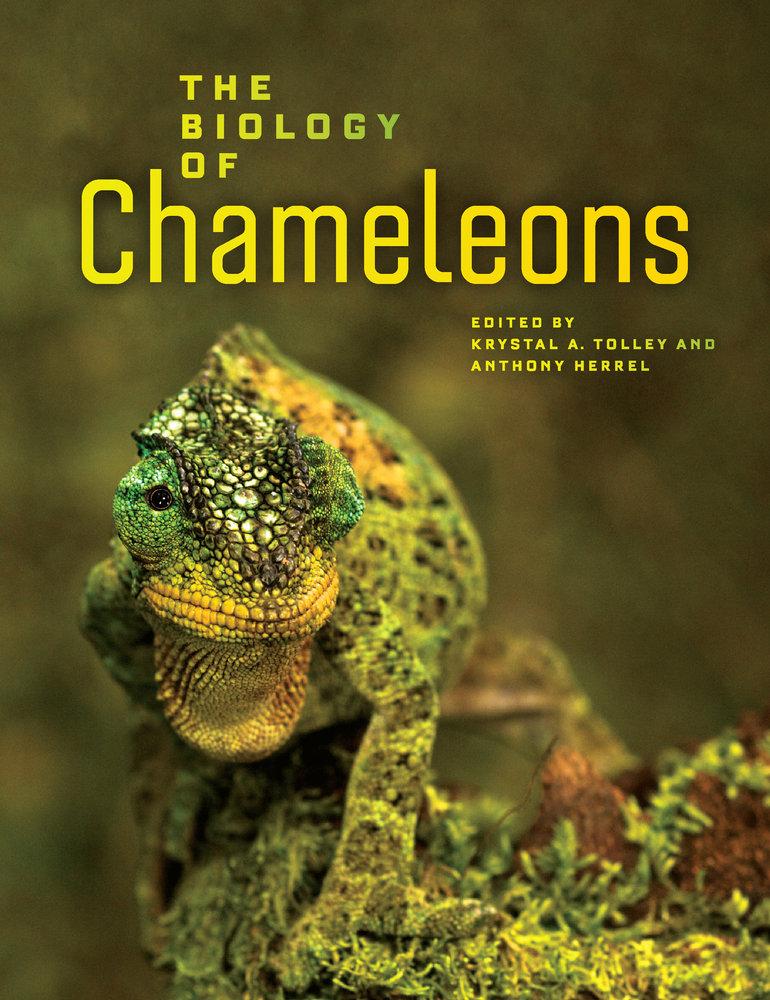 The Biology of Chameleons by Krystal A. Tolley, Anthony Herrel ...