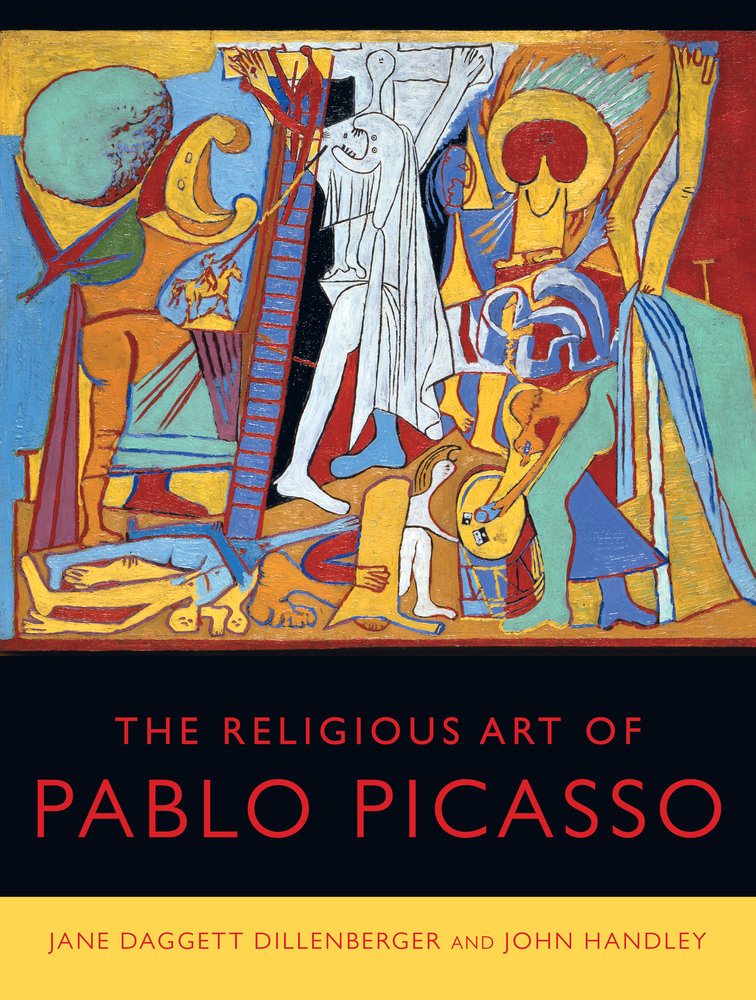 The Religious Art Of Pablo Picasso By Jane Daggett Dillenberger