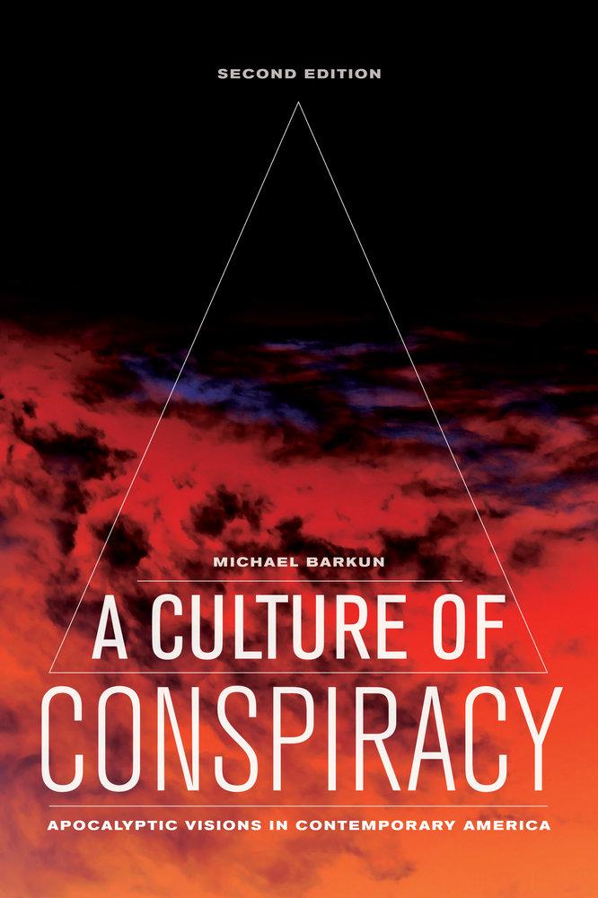 A Culture Of Conspiracy By Michael Barkun Paperback University