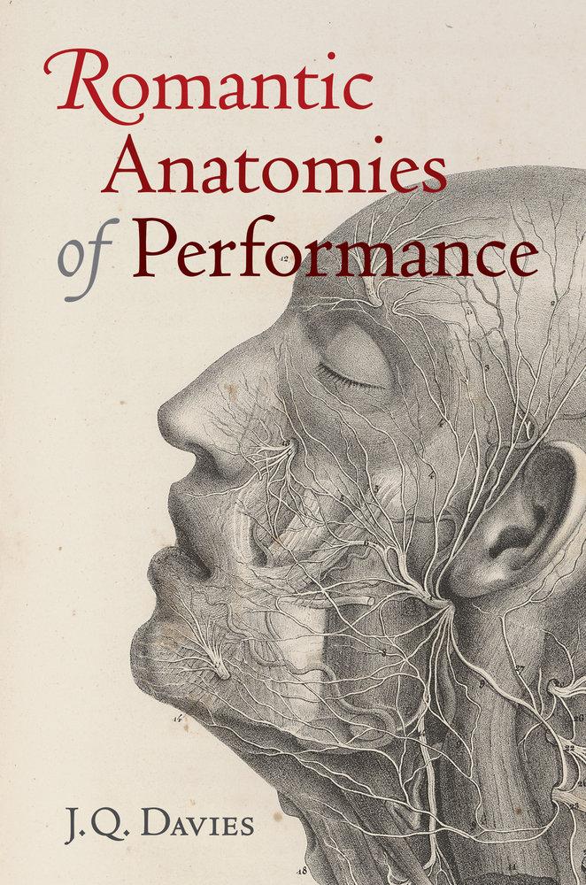Romantic Anatomies Of Performance By James Q Davies Hardcover