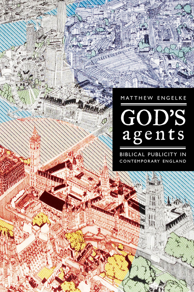 God\'s Agents by Matthew Engelke - Paperback - University of ...