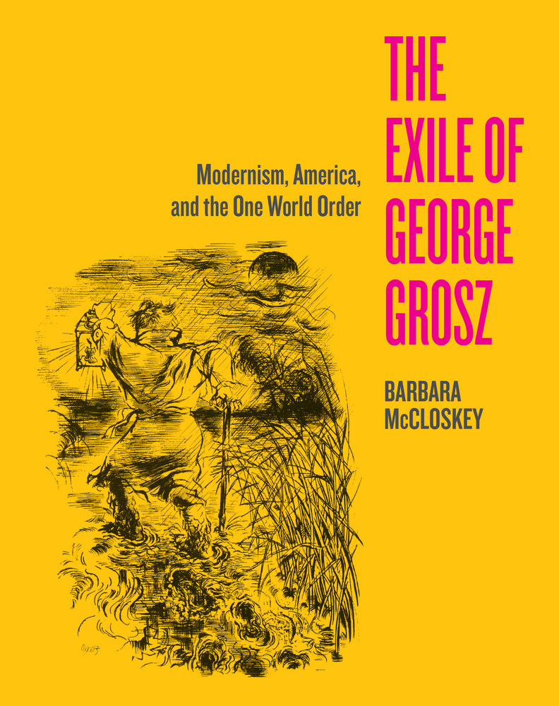 The Exile of George Grosz by Barbara McCloskey - Hardcover ...