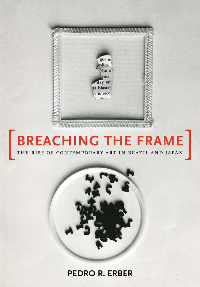 Breaching the Frame by Pedro R. Erber - Hardcover - University of ...