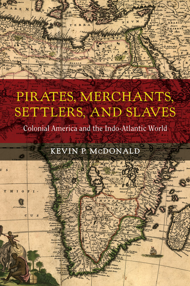 Pirates, Merchants, Settlers, and Slaves by Kevin P