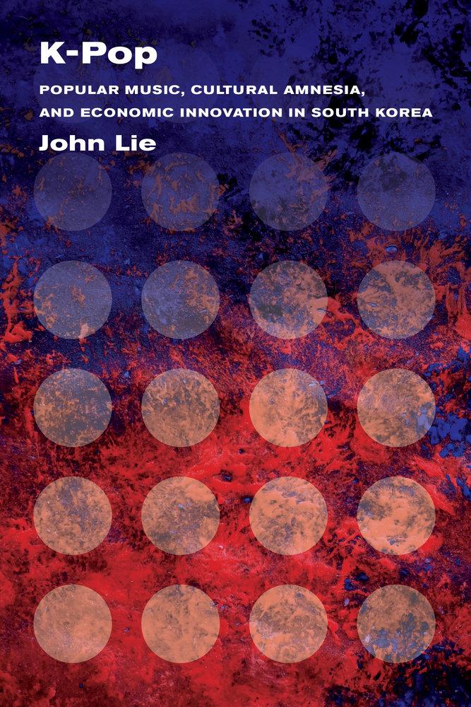 K-Pop by John Lie - Paperback - University of California Press