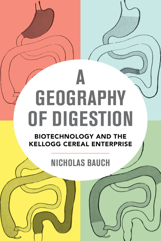 A Geography Of Digestion By Nicholas Bauch Paperback University