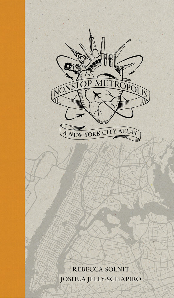 Image result for Non-Stop Metropolis: A New York city Atlas by Rebecca Solnit and Joshua Jelly-Schapiro