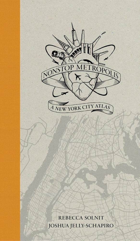 Nonstop Metropolis Rebecca Solnit Joshua Jelly Schapiro Paperback University Of California Press