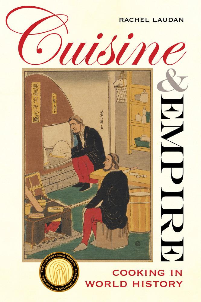 Cuisine and empire rachel laudan paperback university of view larger fandeluxe Images
