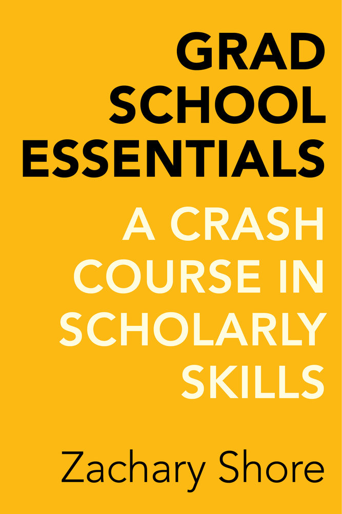 Book cover of Grad School Essentials: A Crash Course in Scholarly Skills