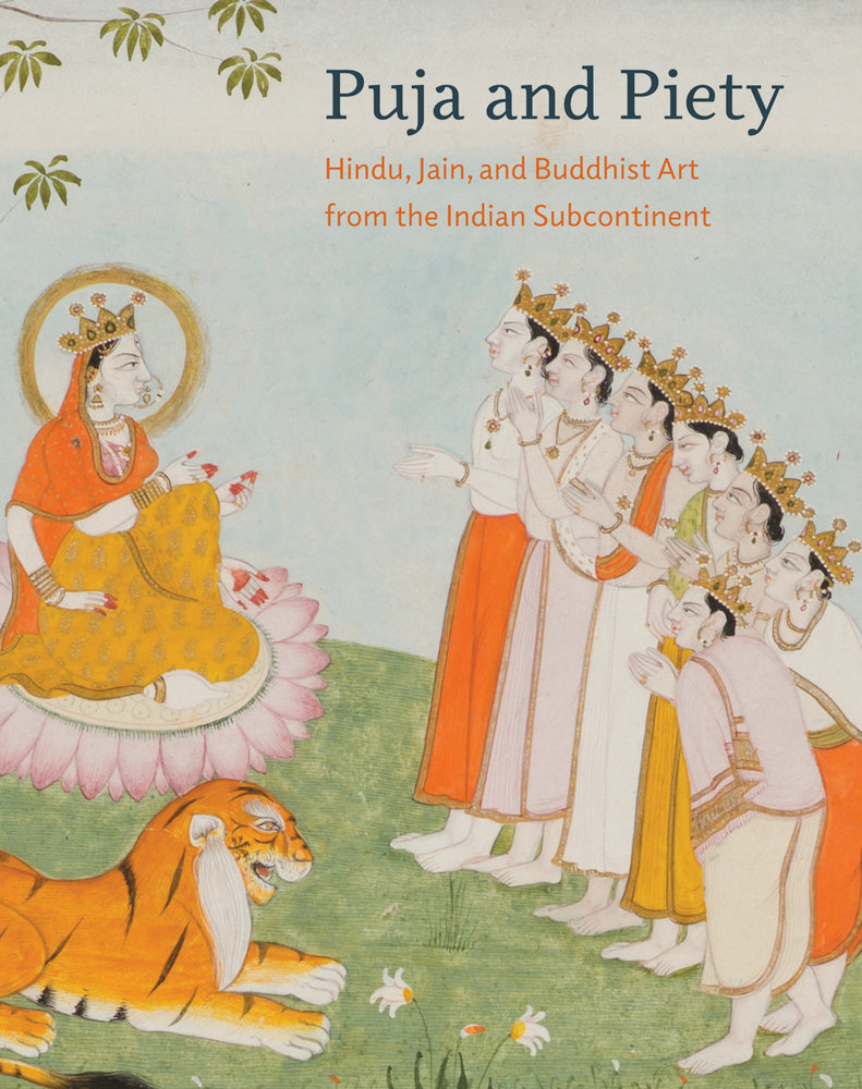 Puja And Piety: Hindu, Jain, And Buddhist Art From The Indian