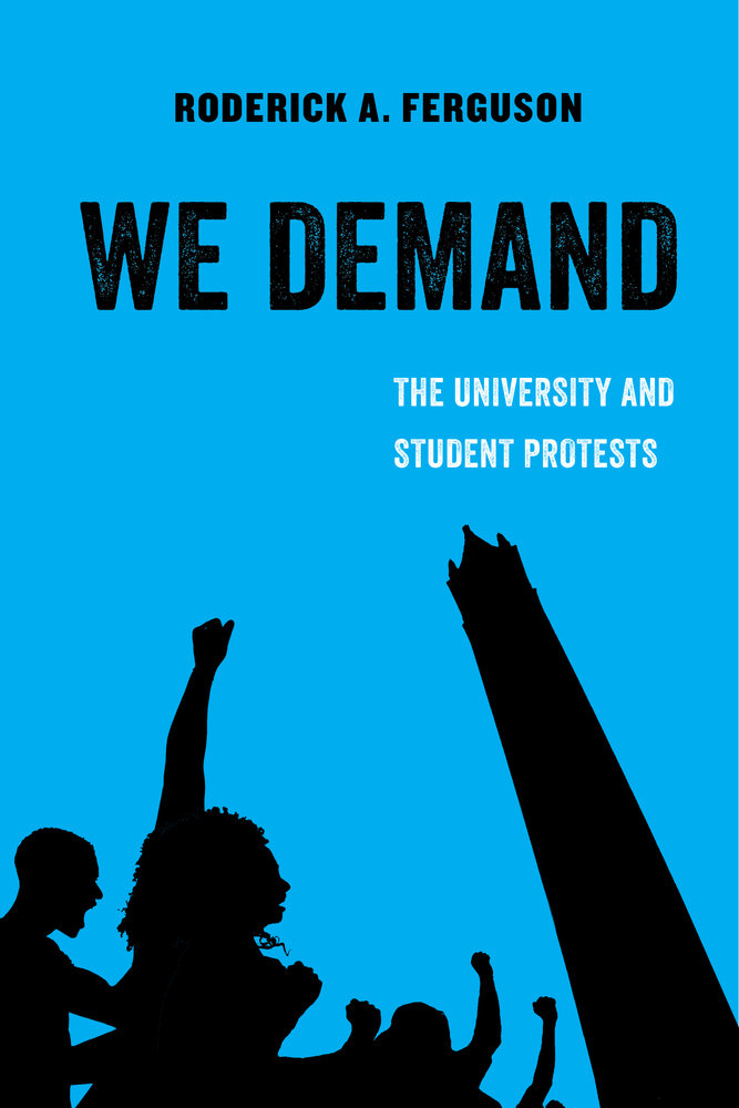 We Demand by Roderick A. Ferguson - Paperback - University of ...