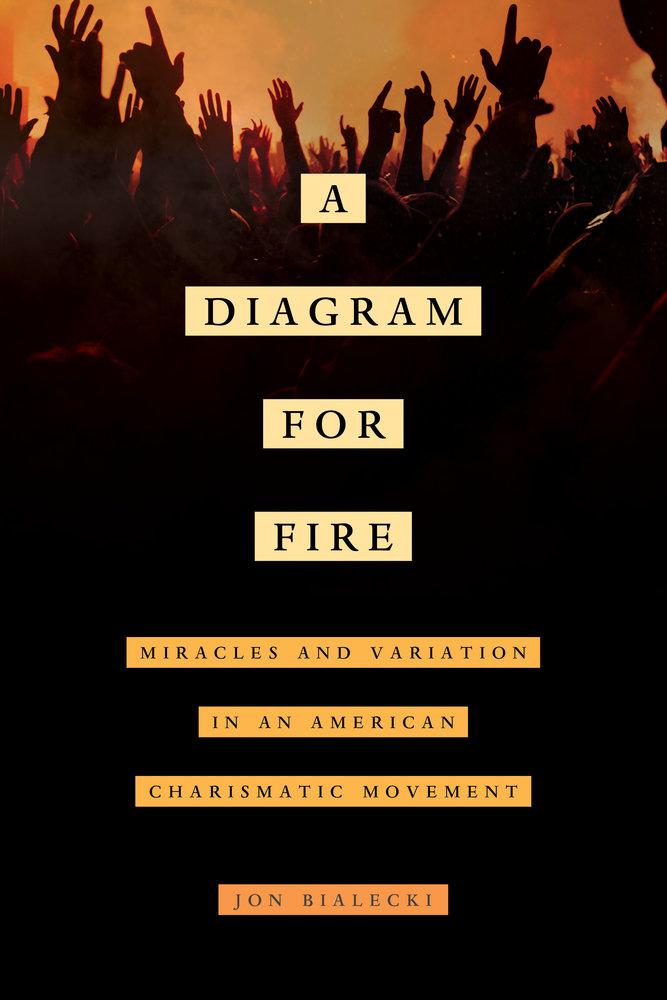 A Diagram for Fire by Jon Bialecki - Paperback - University
