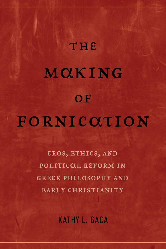 The Making of Fornication by Kathy L  Gaca - Paperback
