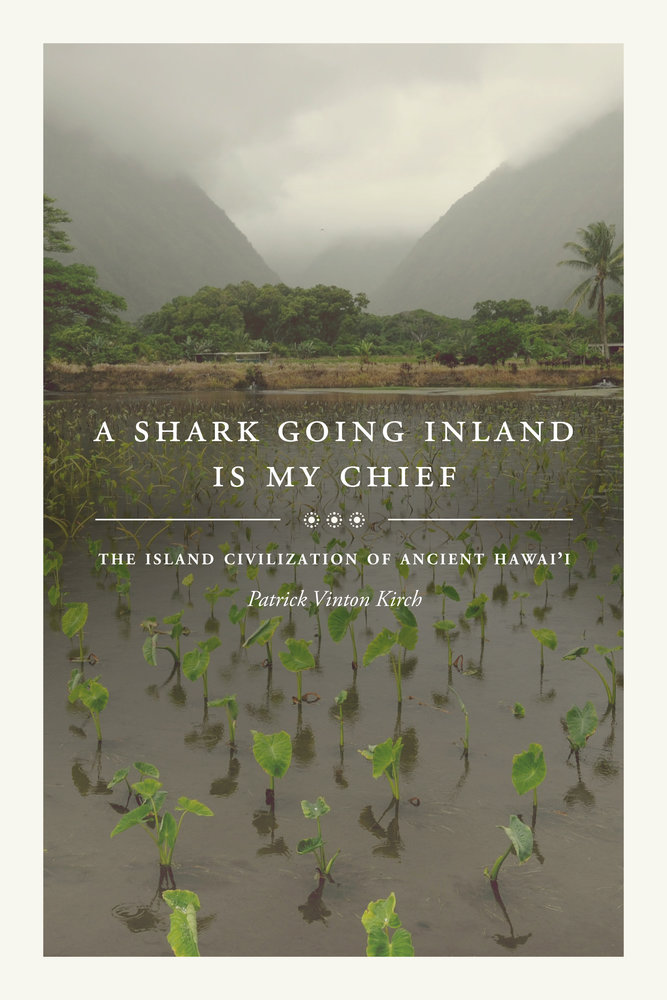 A Shark Going Inland Is My Chief by Patrick Vinton Kirch
