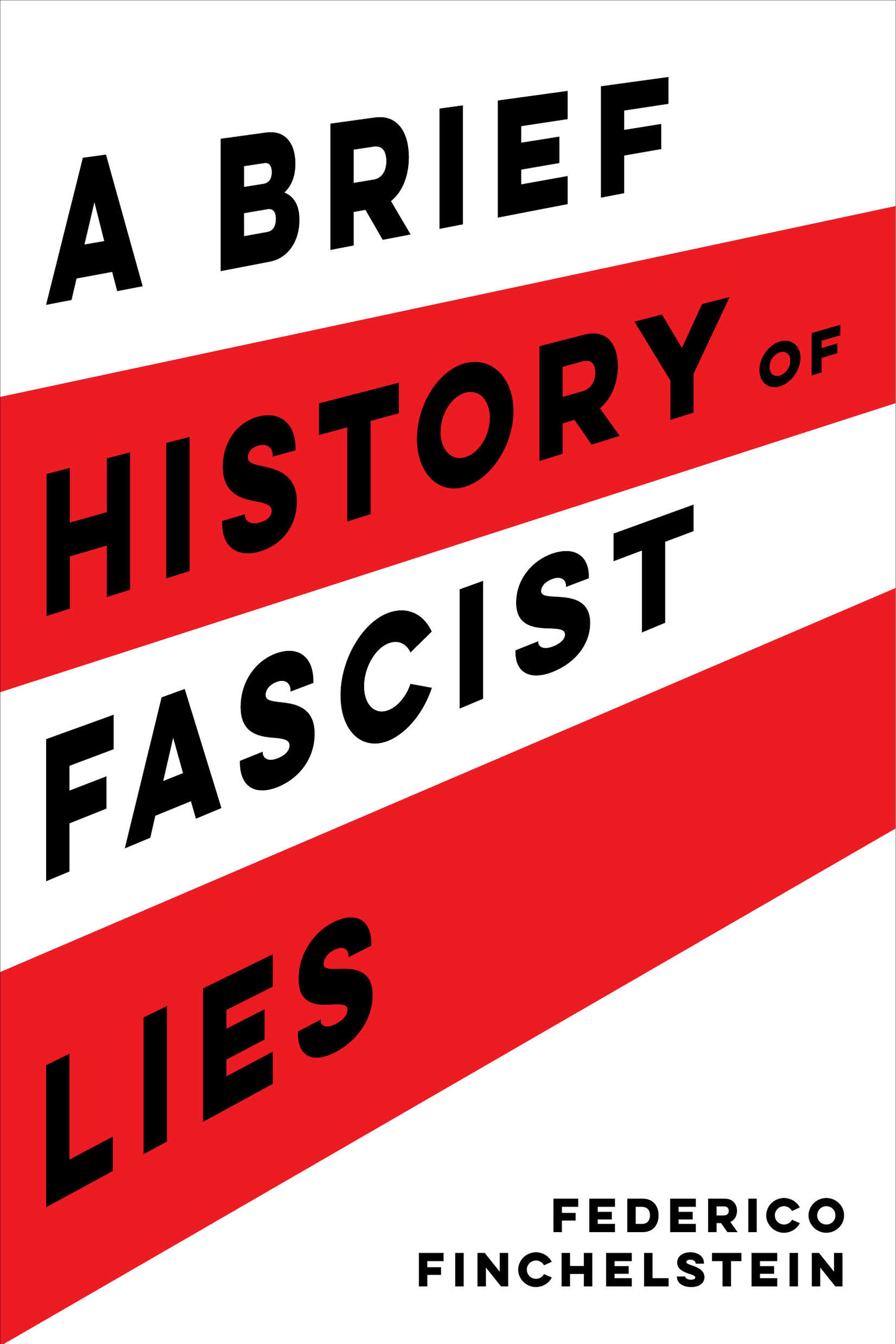 A Brief History of Fascist Lies by Federico Finchelstein - Hardcover -  University of California Press